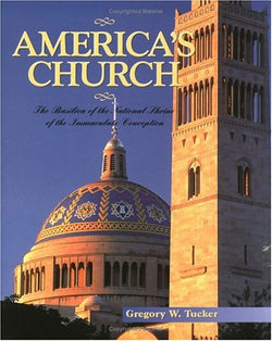 America's Church: Basilica of the National Shrine of the Immaculate Conception