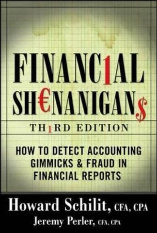 Financial Shenanigans: How to Detect Accounting Gimmicks & Fraud in Financial Reports, 3rd Edition (Professional Finance & Investment)