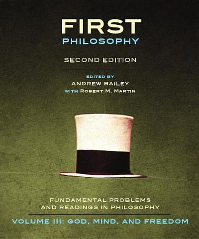 First Philosophy III: God, Mind, and Freedom - Second Edition: Fundamental Problems and Readings in Philosophy