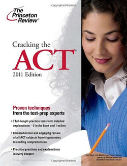 Cracking the ACT, 2011 Edition (College Test Preparation)