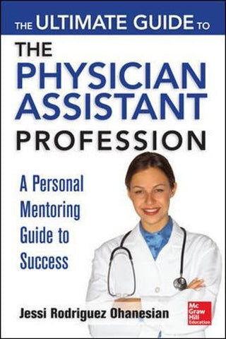 The Ultimate Guide to the Physician Assistant Profession (A & L Allied Health)
