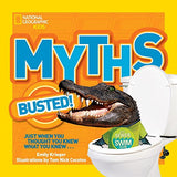 National Geographic Kids Myths Busted!: Just When You Thought You Knew What You Knew...
