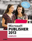 Microsoft Publisher 2013: Complete (Shelly Cashman Series)
