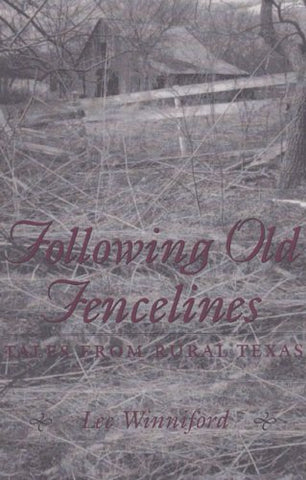 Following Old Fencelines: Tales from Rural Texas (C. A. Brannen Series)