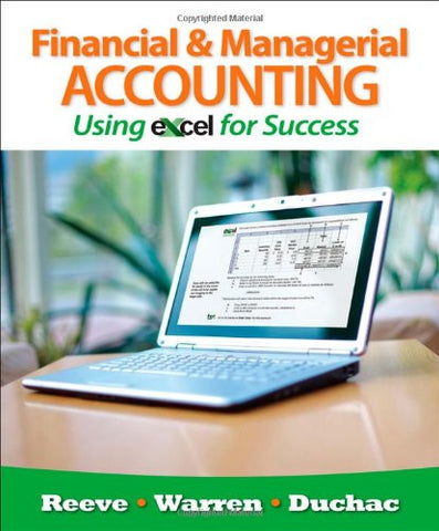 Financial and Managerial Accounting Using Excel for Success (with Essential Resources: Excel Tutorials Printed Access Card)