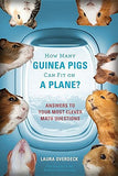 How Many Guinea Pigs Can Fit on a Plane?: Answers to Your Most Clever Math Questions (Bedtime Math Series)