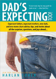 Dad's Expecting Too: Expectant fathers, expectant mothers, new dads and new moms share advice, tips and stories about all the surprises, que