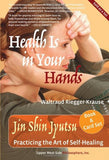 Health Is in Your Hands: Jin Shin Jyutsu - Practicing the Art of Self-Healing (with 51 Flash Cards for the Hands-on Practice of Jin Shin Jyu