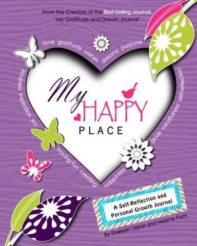 My Happy Place: A Children's Self-Reflection and Personal Growth Journal with Creative Exercises, Fun Activities, Inspirational Quotes, Grat