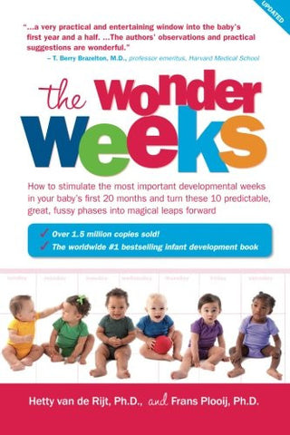 The Wonder Weeks: How to Stimulate Your Baby's Mental Development and Help Him Turn His 10 Predictable, Great, Fussy Phases into Magical Lea