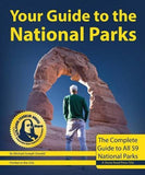 Your Guide to the National Parks: The Complete Guide to all 59 National Parks (Second edition)