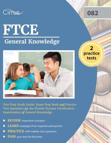 FTCE General Knowledge Test Prep Study Guide: Exam Prep Book and Practice Test Questions for the Florida Teacher Certification Examination o
