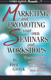 Marketing and Promoting Your Own Seminars and Workshops