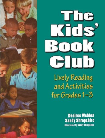 The Kids' Book Club: Lively Reading and Activities for Grades 1–3