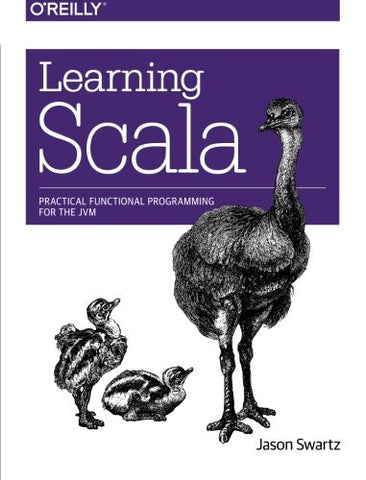 Learning Scala: Practical Functional Programming for the JVM