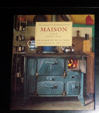 Maison: French Country Style (The Library of Interior Detail)