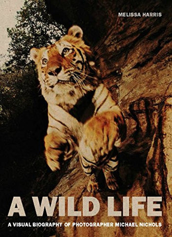 A Wild Life: A Visual Biography of Photographer Michael Nichols