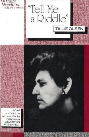 Tell Me a Riddle Tillie Olsen (Women Writers: Texts and Contexts)