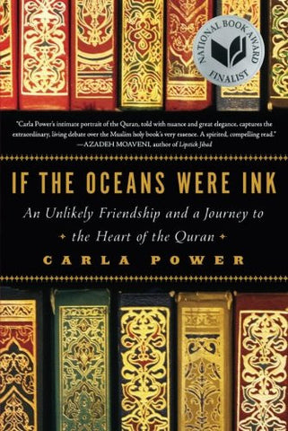 If the Oceans Were Ink: An Unlikely Friendship and a Journey to the Heart of the Quran