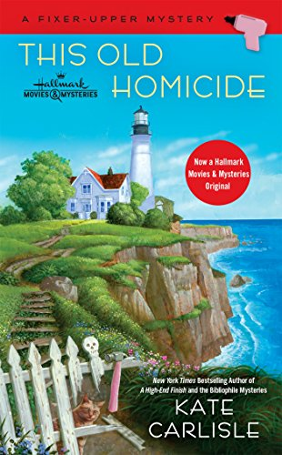 This Old Homicide (A Fixer-Upper Mystery)
