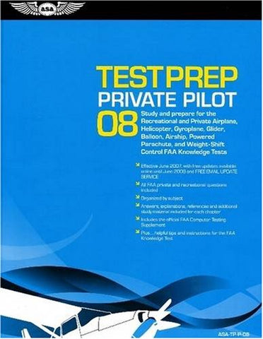 Private Pilot Test Prep 2008: Study and Prepare for the Recreational and Private Airplane, Helicopter, Gyroplane, Glider, Balloon, Airship, Powered ... FAA Knowledge Tests (Test Prep series)