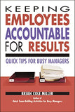 Keeping Employees Accountable for Results: Quick Tips for Busy Managers