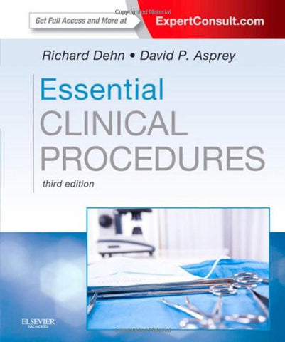 Essential Clinical Procedures: Expert Consult - Online and Print, 3e (Dehn, Essential Clinical Procedures)