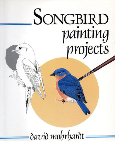 Songbird Painting Projects