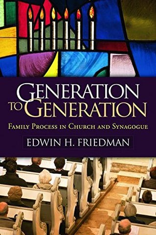 Generation to Generation: Family Process in Church and Synagogue