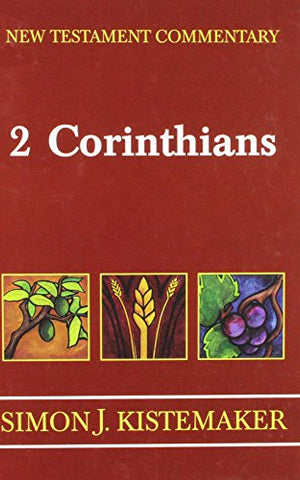 New Testament Commentary: Exposition of the Second Epistle to the Corinthians