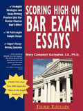 Scoring High on Bar Exam Essays: In-Depth Strategies and Essay-Writing That Bar Review Courses Don't Offer, with 80 Actual State Bar Exams Q