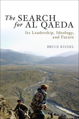 The Search for Al Qaeda: Its Leadership, Ideology, and Future