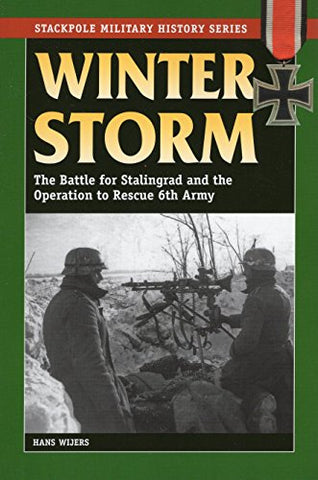 Winter Storm: The Battle for Stalingrad and the Operation to Rescue 6th Army (Stackpole Military History Series)