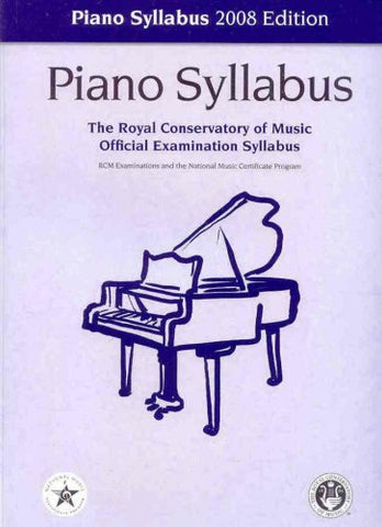 Piano Syllabus 2008 Edition (The Royal Conservatory of Music Official Examination Syllabus)