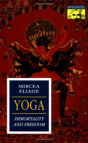 Yoga: Immortality and Freedom (Bollingen Series, Vol. LVI)