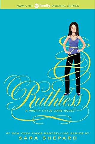 Ruthless (Pretty Little Liars, Book 10)