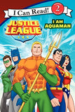 Justice League Classic: I Am Aquaman (I Can Read Level 2)