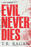 Evil Never Dies (The Lizzy Gardner Series)