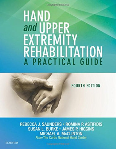 Hand and Upper Extremity Rehabilitation: A Practical Guide, 4e