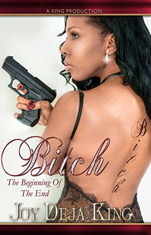 Bitch The Beginning Of The End (Bitch Series)