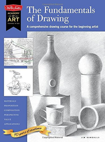 The Fundamentals of Drawing: A comprehensive drawing course for the beginning artist (Academy of Art)