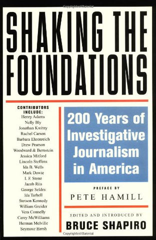 Shaking the Foundations: 200 Years of Investigative Journalism in America (Nation Books)