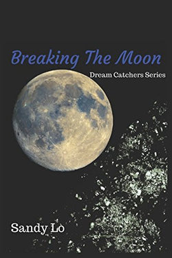 Breaking The Moon (Dream Catchers Series)