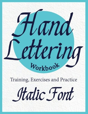 Hand Lettering Workbook ( Italic font ) Training, Exercises and Practice: To improve your lettering skill. Calligraphy book ( Lettering call