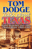 Tom Dodge Talks About Texas: Radio Vignettes and Other Observations 1989-1999