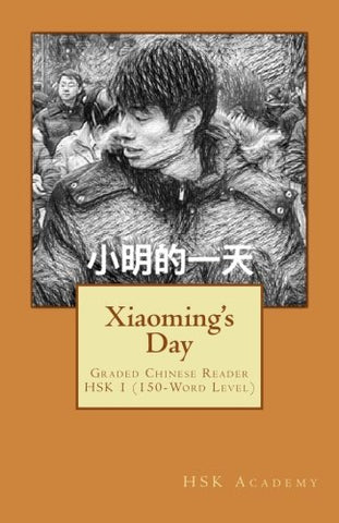 Xiaoming's day: Graded Chinese Reader: HSK 1 (150-Word Level)