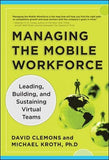Managing the Mobile Workforce: Leading, Building, and Sustaining Virtual Teams (Business Skills and Development)