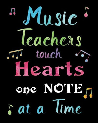 Music Teachers Touch Hearts One Note at a Time: Lined Music Teacher Notebook, Appreciation Gift Quote Journal or Diary ~ Unique Inspirationa