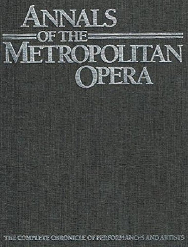 Annals of the Metropolitan Opera. Chronology 1883-1985 [with] Tables 1883-1985 (Two Volume Set)