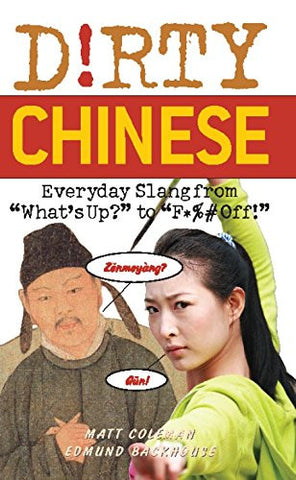 Dirty Chinese: Everyday Slang from (Dirty Everyday Slang)